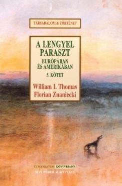 William Isaac Thomas - Florian Znaniecki - A lengyel paraszt Európában és Amerikában V.