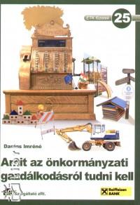 Darázs Imréné - Amit az önkormányzati gazdálkodásról tudni kell
