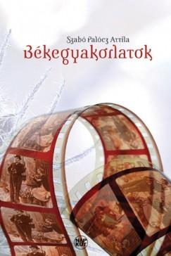 Szabó Palócz Attila - Békegyakorlatok
