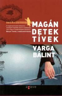 Varga Bálint - Magándetektívek