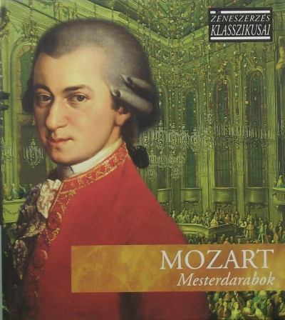 - Mozart: Mesterdarabok (CD-melléklettel)