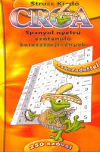 Babos Krisztina  (Szerk.) - Croa - Spanyol nyelvű szótanuló keresztrejtvények szószedettel