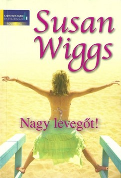 Susan Wiggs - Nagy levegőt!