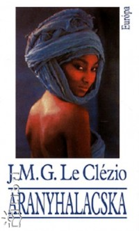 Jean-Marie Gustave Le Clézio - Aranyhalacska