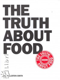 Jill Fullerton-Smith - The Truth About Food