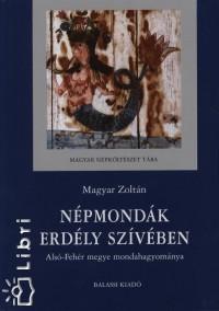 Magyar Zoltán - Népmondák Erdély szívében