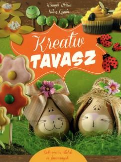 Könnyü Mária - Niksz Gyula - Kreatív tavasz - Dekorációs ötletek és finomságok