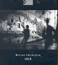 Mircea Cartarescu - Lulu