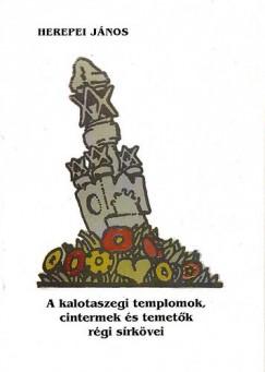 Herepei János - Sas Péter  (Szerk.) - A kalotaszegi templomok, cintermek és temetők régi sírkövei