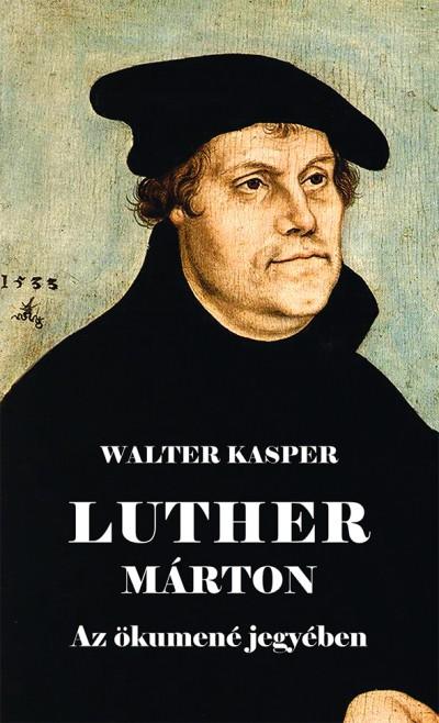 Walter Kasper - Luther Márton