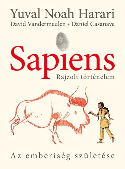 Yuval Noah Harari - David Vandermeulen - Sapiens - Rajzolt történelem