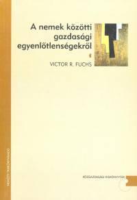 Victor R. Fuchs - A nemek közötti gazdasági egyenlőtlenségekről