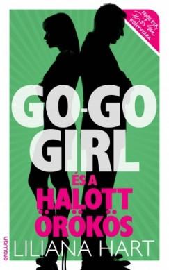 Hart Liliana - Go-go girl és a halott örökös