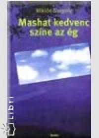 Miklós Gergely - Mashat kedvenc színe az ég