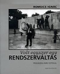 Romsics Ignác - Volt egyszer egy rendszerváltás
