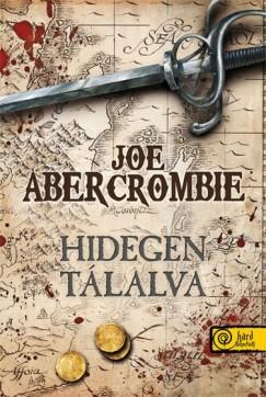 Joe Abercrombie - Hidegen tálalva - Keménytábla