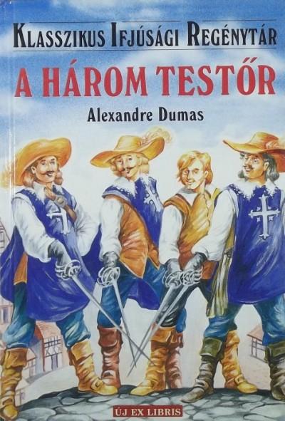 Alexandre Dumas - A három testőr