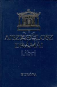 Aiszkhülosz - Aiszkhülosz drámái