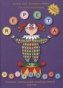Szentpétery Melitta - Zsolnay Judit - Repeta ovisoknak - rejtvények,feladatok,iskolába készülő gyerekeknek
