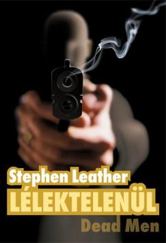 Stephen Leather - Lélektelenül - Dead Man