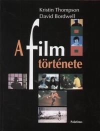 David Bordwell - Kristin Thompson - A film története