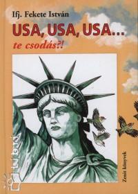 USA, USA, USA... TE CSODÁS?!
