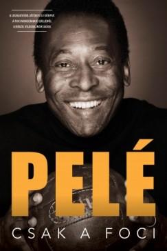 , Pelé - Csak a foci