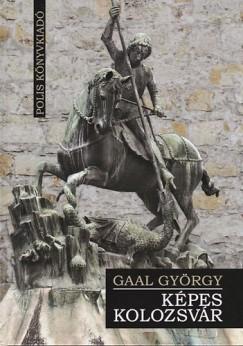 Gaál György - Képes Kolozsvár