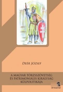 Deér József - A magyar törzsszövetség és patrimoniális királyság külpolitikája