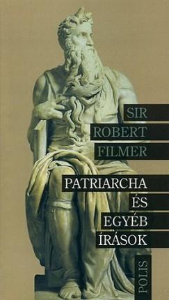 Robert Filmer - Patriarcha és egyéb írások