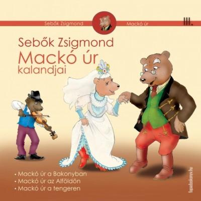 Sebők Zsigmond - Mackó úr kalandjai III. kötet