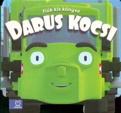 Fecske Csaba - Darus kocsi - Fiúk kis könyve