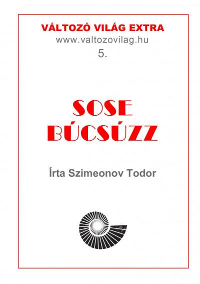 Dr. Szimeonov Todor - Sose búcsúzz