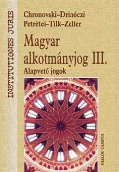 Chronowski Nóra - Drinóczi Tímea - Petrétei József - Tilkovszky Loránt - Zeller Gabriella - Magyar Alkotmányjog III.