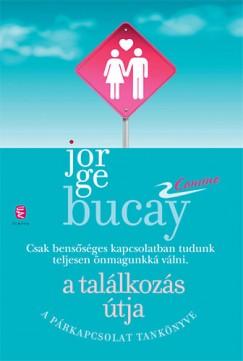 Jorge Bucay - A találkozás útja