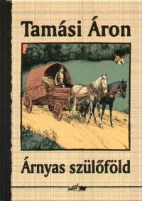 Tamási Áron - Árnyas szülőföld