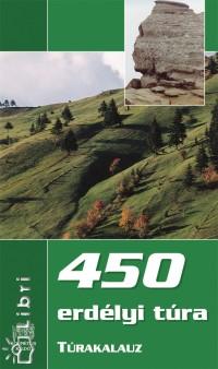 Pusztay Sándor - Zsigmond Enikő - 450 erdélyi túra