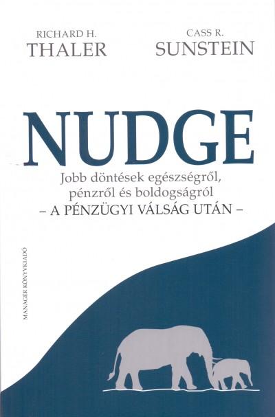 R. Cass Sunstein - Richard H. Thaler - Nudge - a pénzügyi válság után -