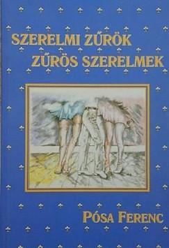 Pósa Ferenc - Szerelmi zűrök, zűrös szerelmek
