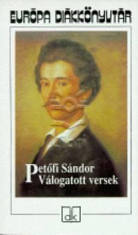 Petőfi Sándor - Petőfi Sándor - Válogatott versek