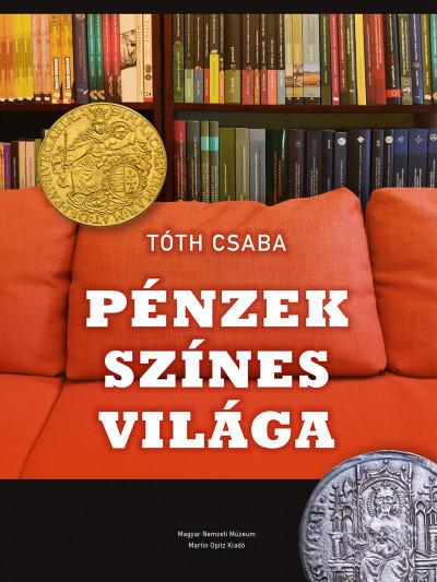 Tóth Csaba - Pénzek színes világa