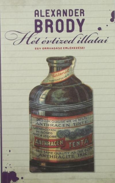 Alexander Brody - Hét évtized illatai