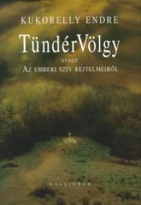 Kukorelly Endre - TündérVölgy