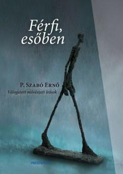 P. Szabó Ernő - Férfi, esőben