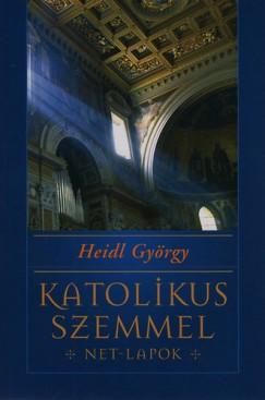 Heidl György - Katolikus szemmel