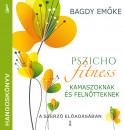 Bagdy Emőke - Pszichofitness kamaszoknak és felnőtteknek - hangoskönyv
