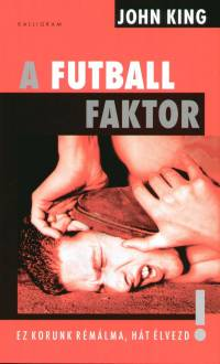John King - A futball faktor