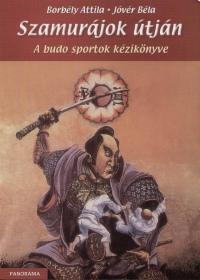 Borbély Attila - Jóvér Béla - Szamurájok útján