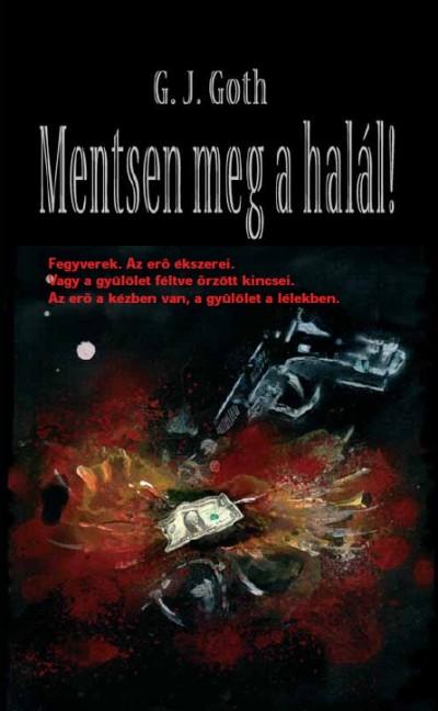 G.J. Goth - Mentsen meg a halál!