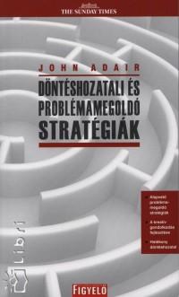 John Adair - Döntéshozatali és problémamegoldó stratégiák